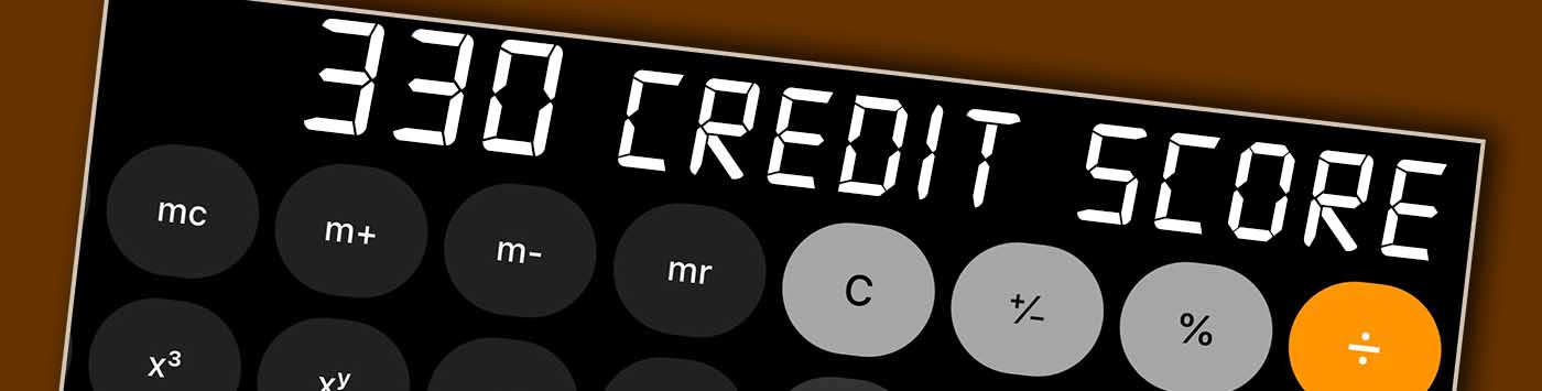 Is 330 Credit Score Good Or Bad
