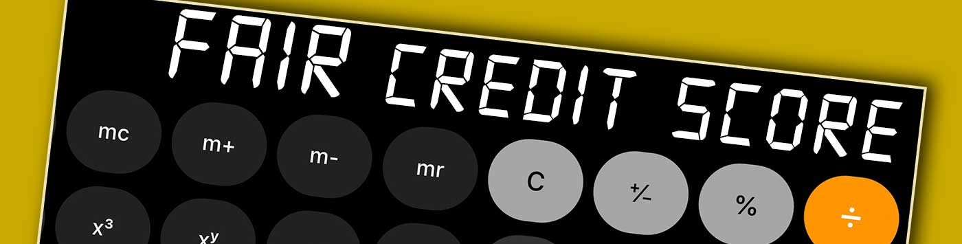 550 Credit Score Home Loan >> What is considered a Fair Credit Score in 2019? | CreditScoreGeek